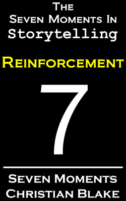 the seven moments in storytelling how to use reinforcement